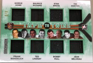 Tape to Twine Gordie Howe, Maurice Richard, Stan Mikita, Tim Horton, Frank Mahovlich, Ted Lindsay, Bobby Hull, Jean Beliveau