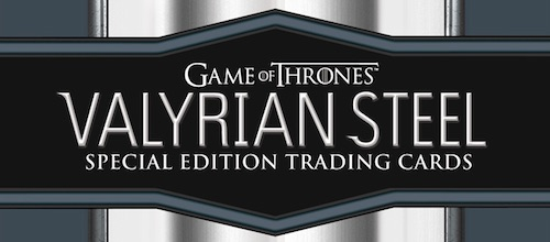 2017 Game of Thrones Valyrian Steel