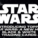 2018 Topps Star Wars A New Hope Black and White