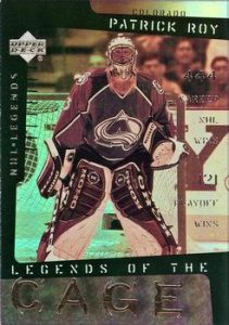 Legends of the Cage Patrick Roy