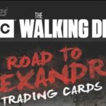 2018 Topps Walking Dead Road to Alexandria